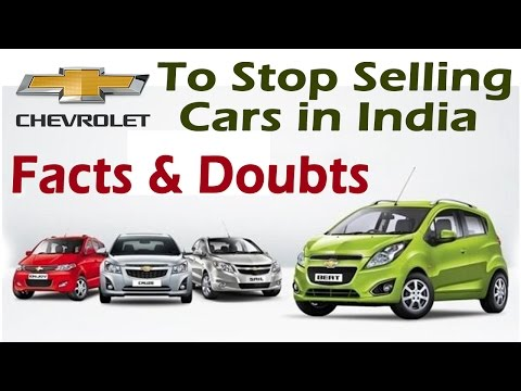 """""""Facts & Doubts"""" -  GM Chevrolet To Stop Selling Cars in India 