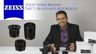 Zeiss Touit Line (12mm, 32mm, 50mm) Sony E | Review Part 1 | 4K