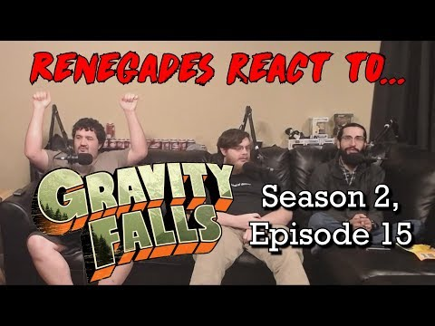 Renegades React to... Gravity Falls - Season 2, Episode 15