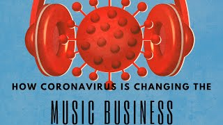 How Coronavirus Is Changing The Music Business  Update