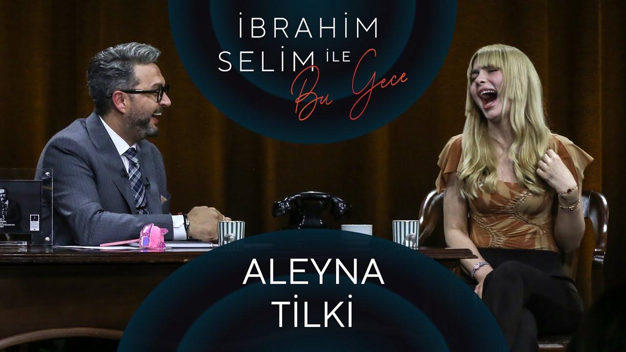 İbrahim Selim ile Bu Gece #76 Aleyna Tilki, Alişan Göksu