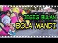 Jegeg Bulan - Bola Mandi