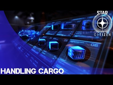 Star Citizen: Handling Cargo!