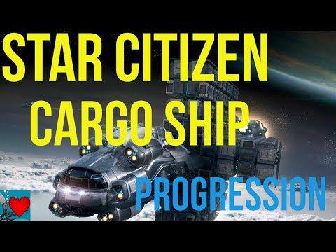 Star Citizen Cargo | Cargo Ship Progression