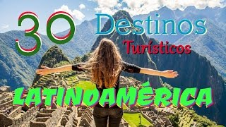 🌎 TOP 30 Destinos TURÍSTICOS de LATINOAMÉRICA | 🌎 30 MUST VISIT places in LATINAMERICA | Part 1