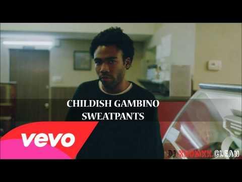 Childish Gambino- Sweatpants Clean Version