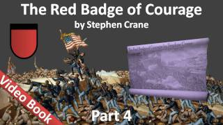 Part 4 - The Red Badge of Courage Audiobook by Stephen Crane (Chs 19-24)(, 2011-07-27T04:59:23.000Z)