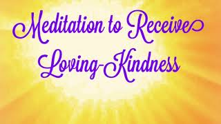 Meditation to Receive Loving Kindness