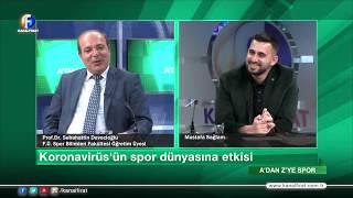 Mustafa Sağlam İle A'dan Z'ye Spor Sebahattin Devecioğlu 28 03 2020