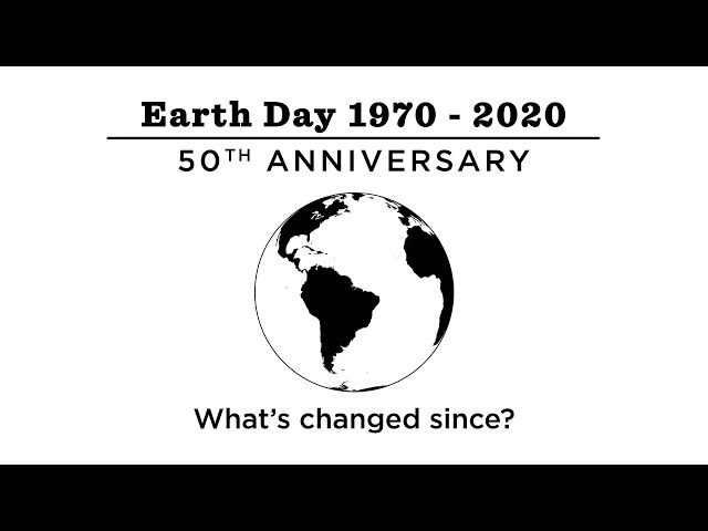 Earth Day 1970 - 2020: 50th Anniversary || Time Will Tell