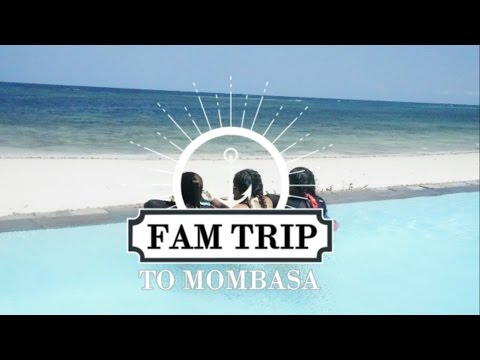 Fam Trip to Mombasa || Travel Vlog
