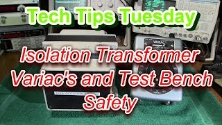 Tech Tips Tuesday, Isolation Transformer and Variac Safety