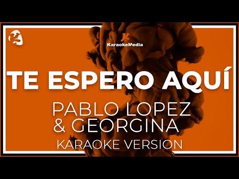 Pablo Lopez Y Georgina - Te Espero Aqui (Karaoke)