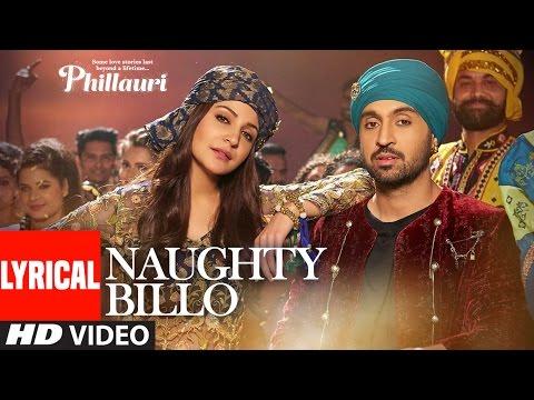 Phillauri : Naughty Billo Lyrical Video | Anushka Sharma,Diljit Dosanjh | Shashwat Sachdev |T-Series