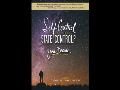 SelfControl or State Control? You Decide  with Dr. Tom G. Palmer