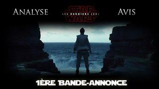 Analyse et avis | 1ère Bande-Annonce - Star Wars VIII : Les Derniers Jedi