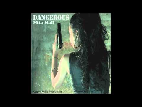DANGEROUS - NIIA HALL -