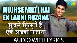Mujhse Milti Hai Ek Ladki Rozana with lyrics | मुझसे मिलती है एक लड़की | Udit Narayan, Alka Yagnik