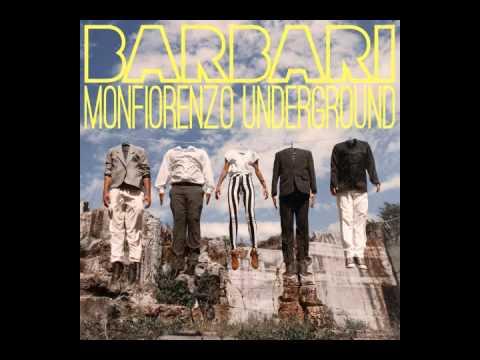Barbari - Monfiorenzo Underground (full album)