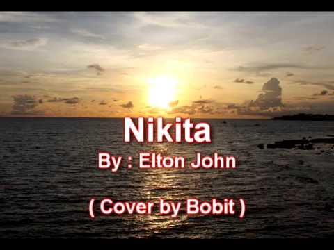 Nikita (with lyrics) -  Elton John  ( Cover by Bobit )