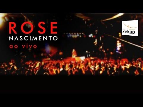 Rose Nascimento Ao Vivo - DVD Completo | Zekap Music
