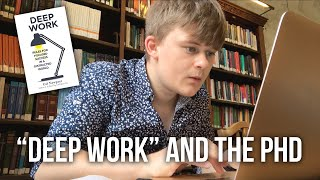 "Using ""Deep Work"" to improve PhD productivity 