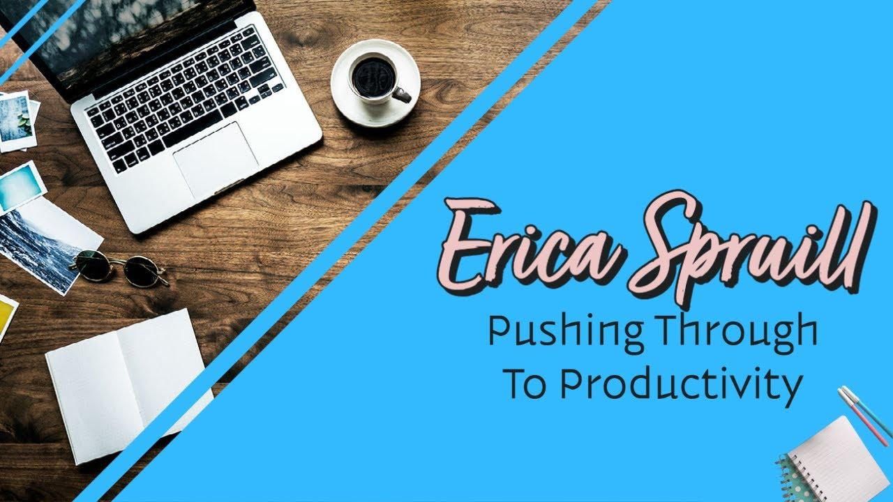 Pushing Through To Productivity