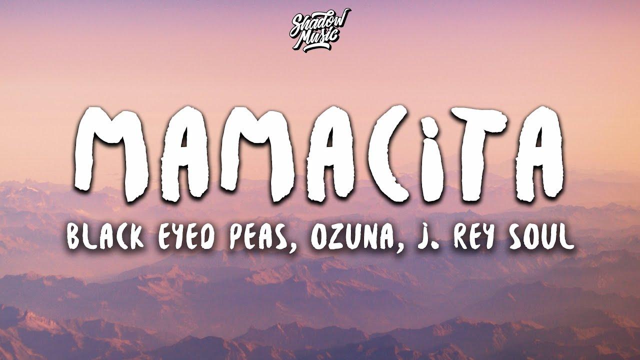 Black Eyed Peas, Ozuna, J. Rey Soul - MAMACITA (Lyrics)