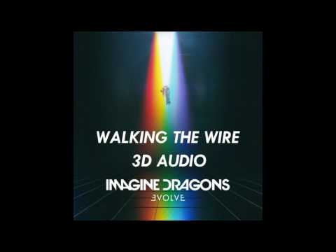 3D AUDIO Imagine Dragons  Walking The Wire USE HEADPHONES!!!