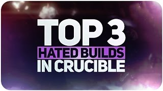 Destiny Top 3 MOST HATED Builds in Crucible // Deadly Setups