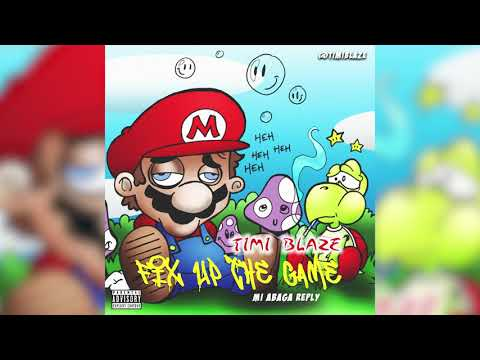 TIMI BLAZE - FIX UP THE GAME - MI ABAGA - YOU RAPPERS SHOULD FIX UP YOUR LIVES  REPLY