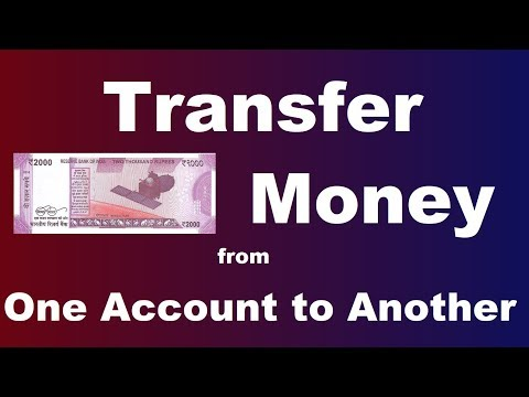 How To Transfer Money From One Bank Account To Another?