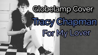 Globelamp cover - Tracy Chapman - For My Lover