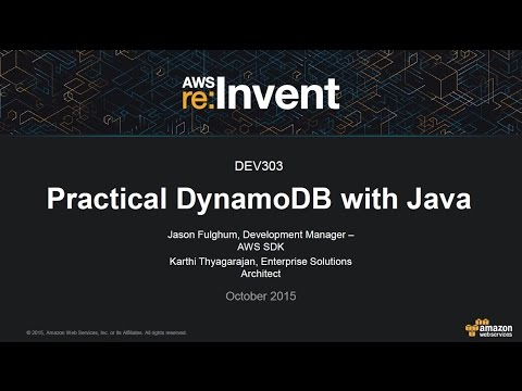 AWS re:Invent 2015 | (DEV303) Practical DynamoDB Programming in Java