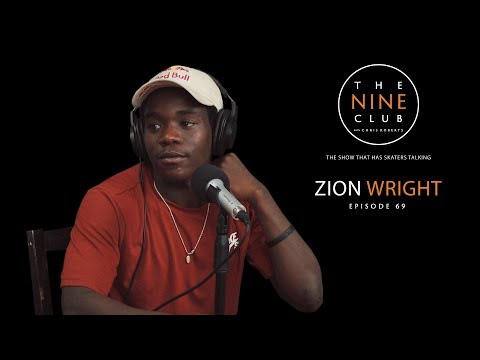 Zion Wright | The Nine Club With Chris Roberts - Episode 69