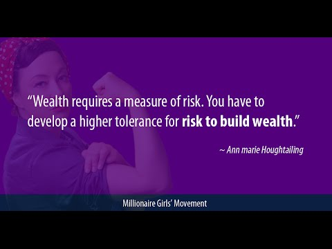 Wealth requires a measure of risk. You have to develop a higher tolerance for risk to build wealth.