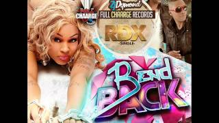 RDX - Bend Back | January 2015 | Full Chaarge Records