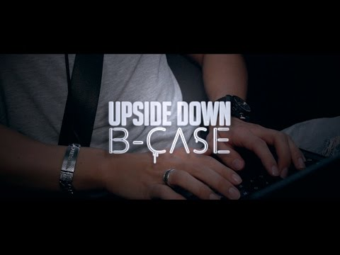 B-Case - Upside Down ( Official Video HD )
