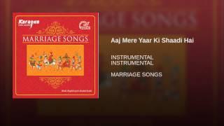 Aaj Mere Yaar Ki Shaadi Hai