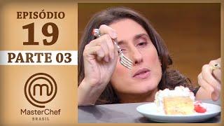 MASTERCHEF BRASIL (11/07/2017) | PARTE 3 | EP 19 | TEMP 04 #MasterChef100