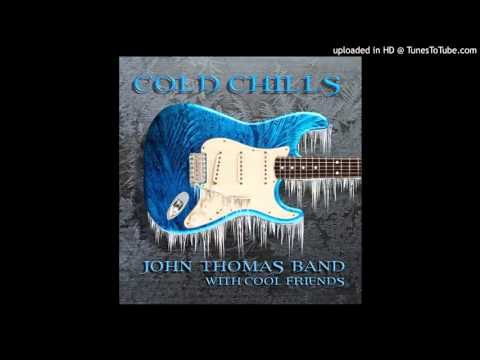 John Thomas Band - Call Me In The Morning