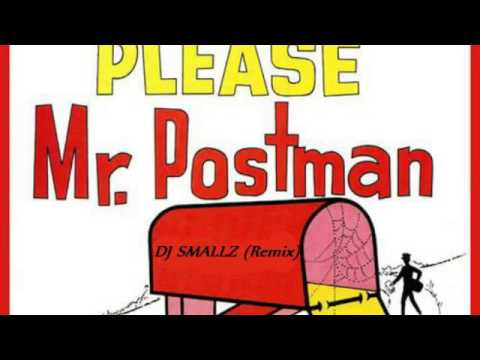 @ITSDJSMALLZ - Mr. Postman ( Remix )