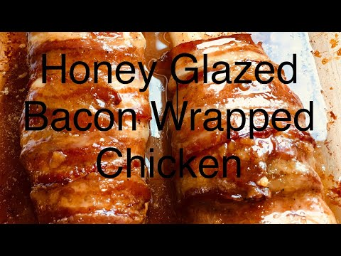 Honey Glazed Bacon Wrapped Chicken | How To Make Chicken Breasts