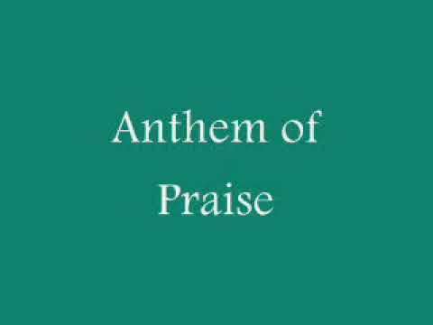 Anthem of Praise w/ Lyrics