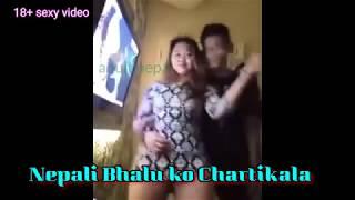 18+ bhalu ko chartikala - nepali chikeko video - nepali hot sexy video