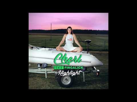 Cheri - Highlight (feat Free Finga)