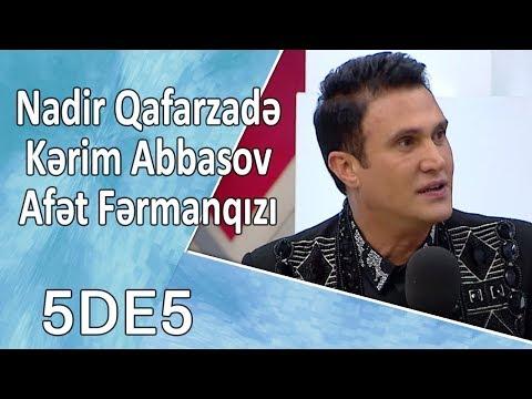 5də5 - Nadir Qafarzadə, Kərim Abbasov, Afət Fərmanqızı 28.09.2017