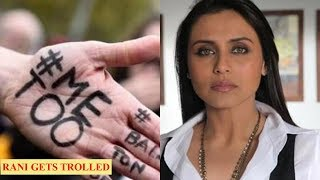 Rani Mukerji gets trolled for her comments on #MeToo movement
