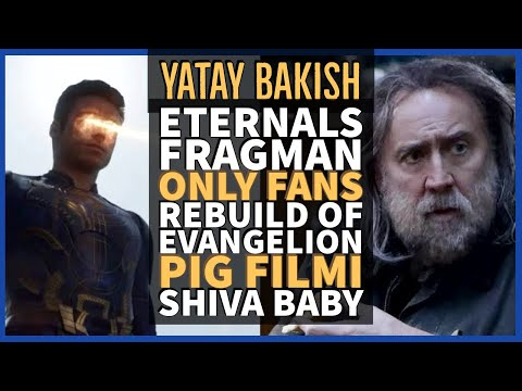 Eternals Fragmanı, Evangelion Rebuild, Peynir Fiyatları, Pig, Shiva Baby – #YatayBakış
