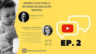 Perspectivas para o retorno na Educação Infantil - Sabrina Pinheiro